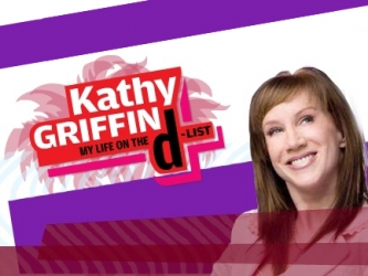 "Dude!  New season in session of Kathy Griffin's ""My Life on the D-List"""