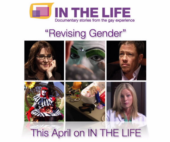 "April 2009 episode of IN THE LIFE title ""Revising Gender"""