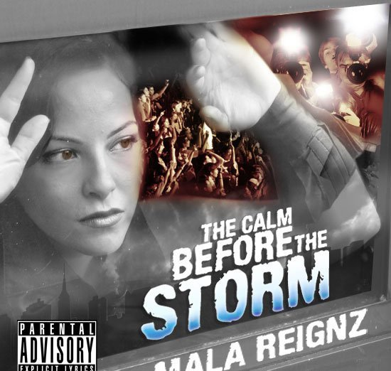"Mala Reignz EP release of ""Calm Before the Storm"" (free mp3 download)"