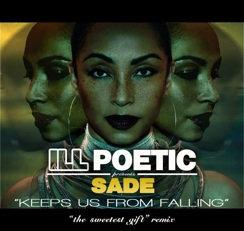 "Sade ""Keeps us from Falling"" (Ill Poetic remix)"