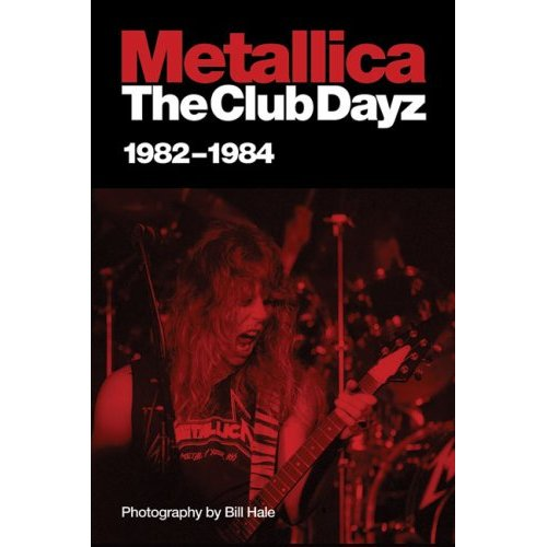 "Bill Hale photo book ""Metallica: The Club Dayz 1982-84"" released"