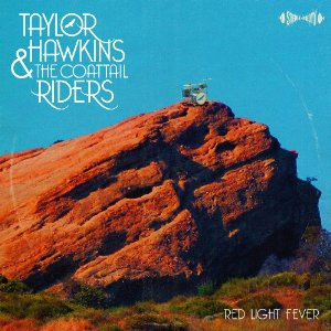 "Taylor Hawkins and the Coattail Riders to release ""Red Light Fever"" on April 20, 2010"