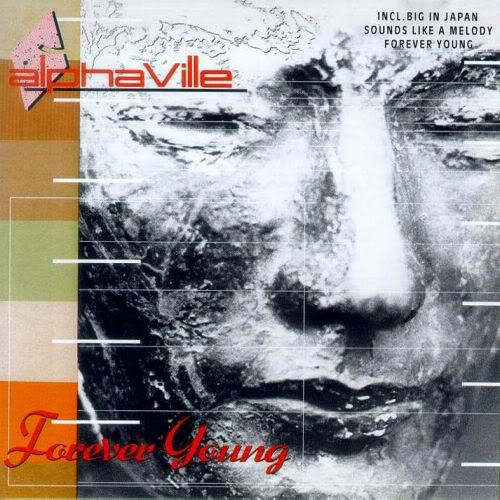 "Throwback Friday- ""Forever Young"" by Alphaville"
