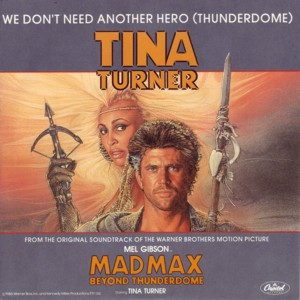 "Throwback Friday: ""We Don't Need Another Hero"" by Tina Turner"