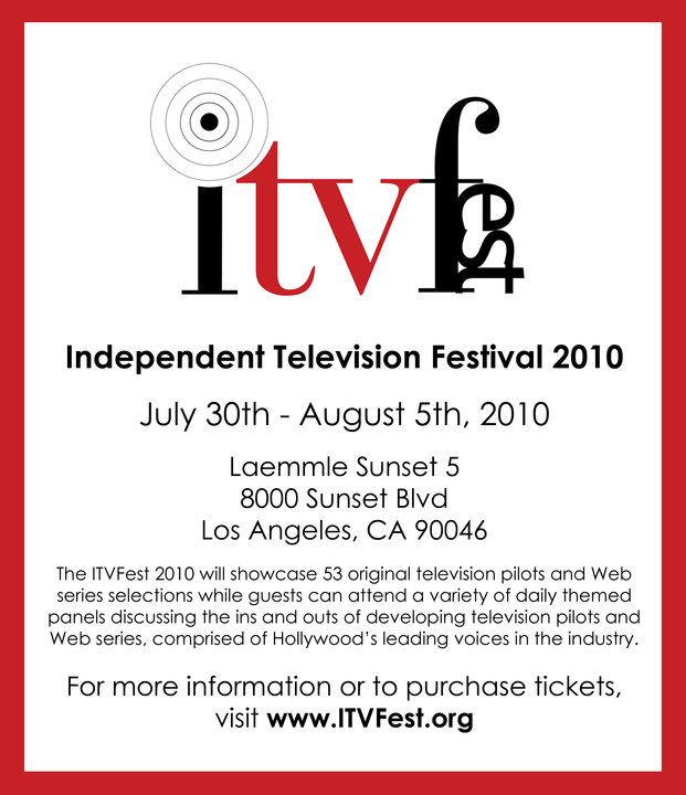 July 29-August 5: 5th Annual Independent Television Festival in LA