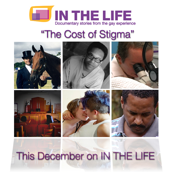 "December 2010: IN THE LIFE ""The Cost of Stigma"""