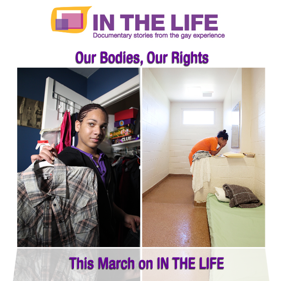 "March 2011: IN THE LIFE ""Our Bodies, Our Rights"""