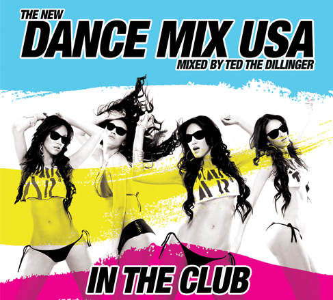 The New Dance Mix USA: In The Club mixed by DJ Ted The Dillinger