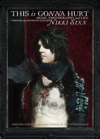 This is Gonna Hurt the book by Nikki Sixx of Sixx AM released on hardcover today, WIN AN AUTOGRAPHED COPY!!