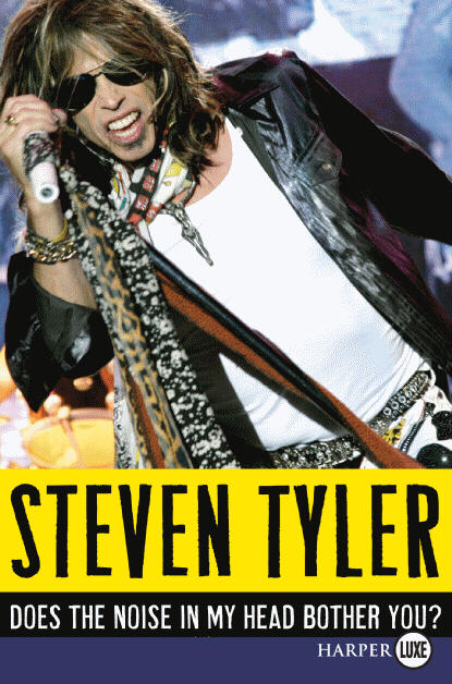 "American Idol judge and Aerosmith frontman Steven Tyler tells all in ""Does the Noise in my Head Bother you?"" (win a copy!)"