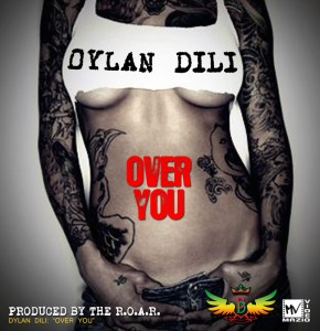 "Dylan Dilinjah single ""Over You"""