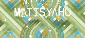 Matisyahu's 'Miracle' EP and tour dates