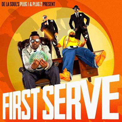 Plug 1 and Plug 2 of De La Soul - First Serve