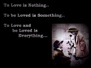 Love is Nothing To be Loved is Something
