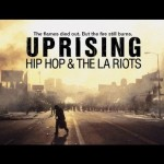 UPRISING: Hip Hop and the LA Riots documentary