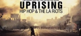 Must see documentary, 'UPRISING: Hip Hop and the LA Riots airs May 1 on VH1