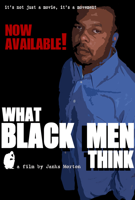 What Black Men Think documentary Janks Morton