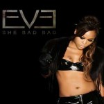 Eve She Bad Bad