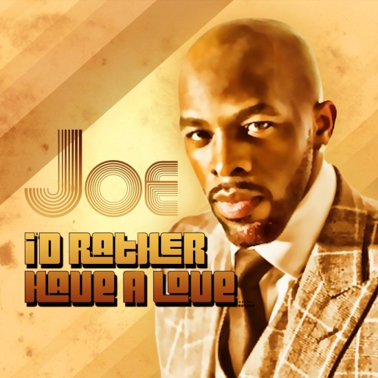 New Music: RnB Single 'I'd Rather Have A Love' By Joe Out
