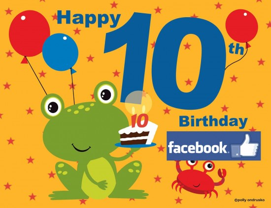 Facebook 10 Year Anniversary Birthday