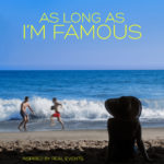 As Long As I'm Famous poster